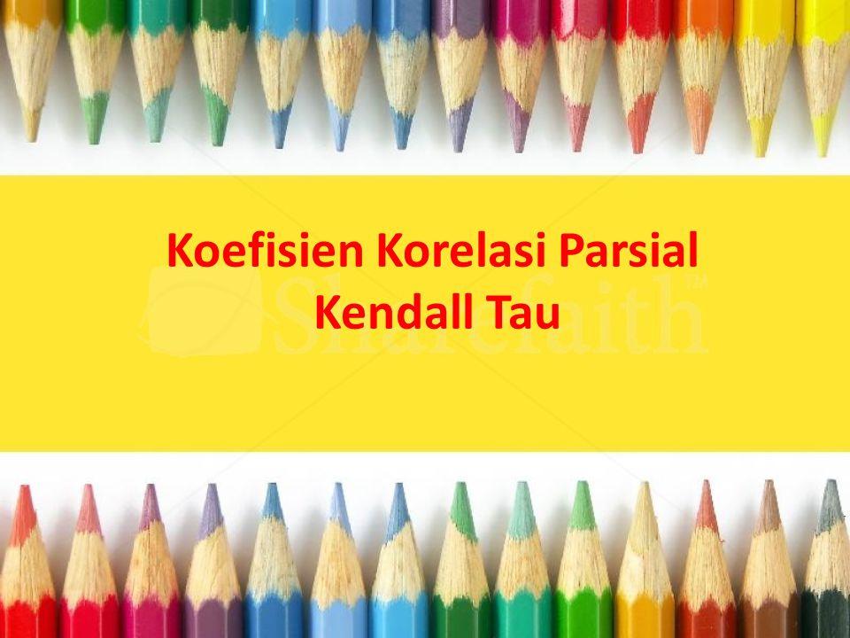 Koefisien Korelasi Parsial Kendall Tau