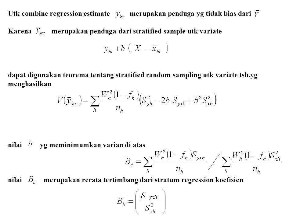 Utk combine regression estimate merupakan penduga yg tidak bias dari