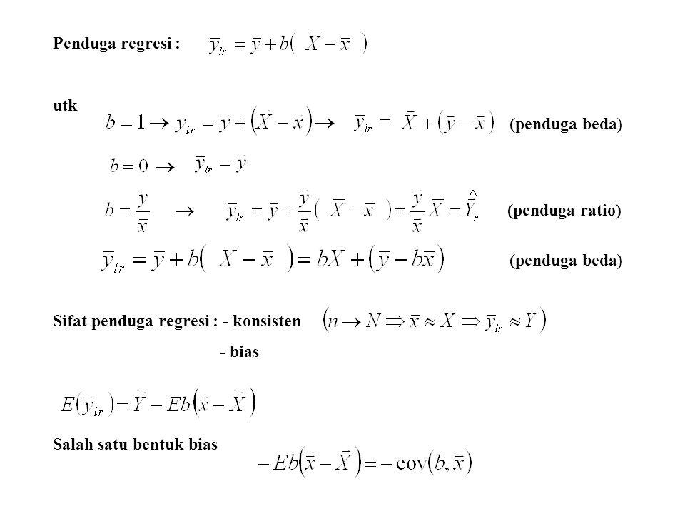 Penduga regresi : utk. Sifat penduga regresi : - konsisten. - bias. Salah satu bentuk bias. (penduga beda)