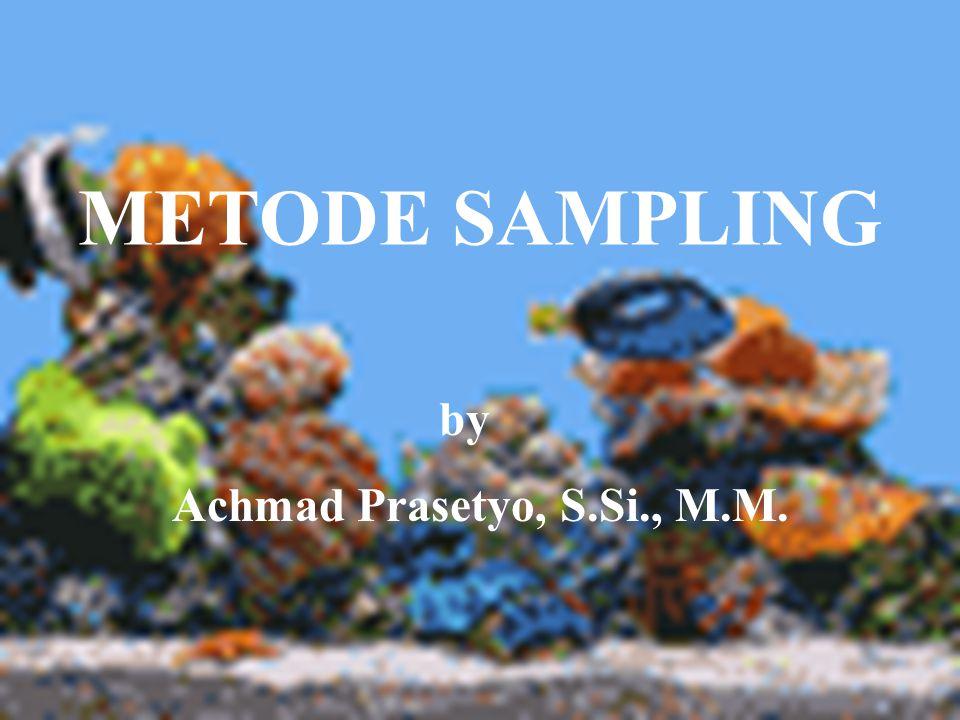 METODE SAMPLING by Achmad Prasetyo, S.Si., M.M.