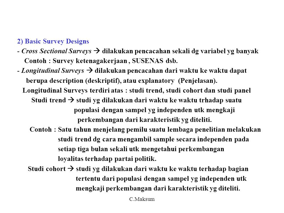 Contoh : Survey ketenagakerjaan , SUSENAS dsb.