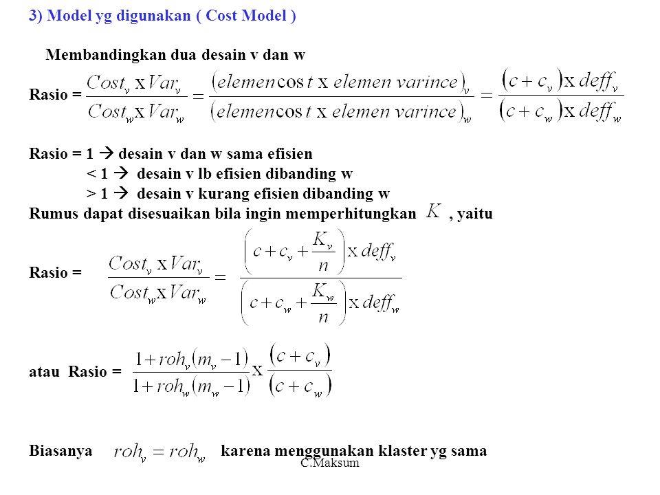 3) Model yg digunakan ( Cost Model ) Membandingkan dua desain v dan w