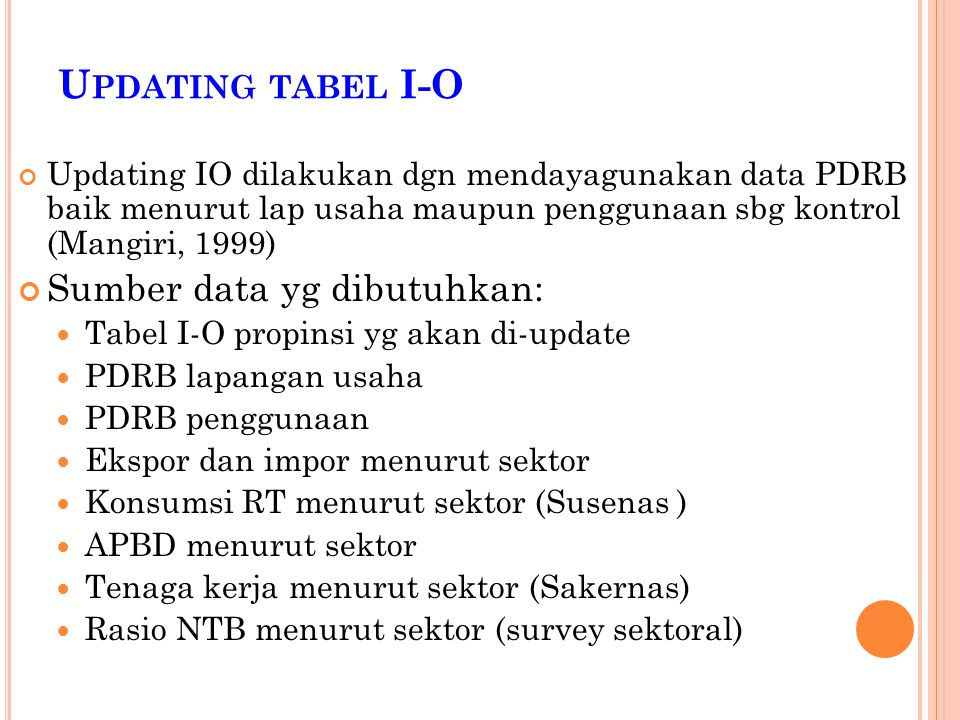 Updating tabel I-O Sumber data yg dibutuhkan: