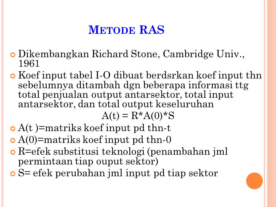 Metode RAS Dikembangkan Richard Stone, Cambridge Univ., 1961