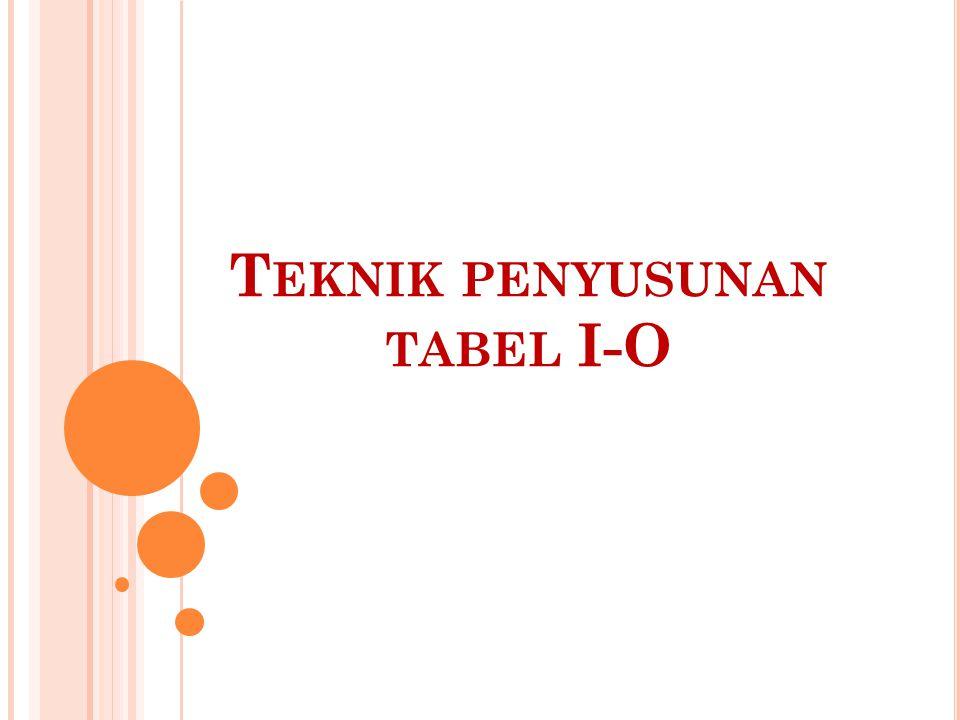 Teknik penyusunan tabel I-O