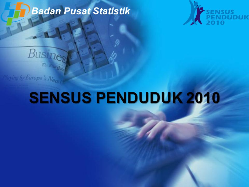 Badan Pusat Statistik SENSUS PENDUDUK 2010