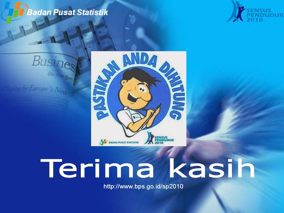 Badan Pusat Statistik Terima kasih http://www.bps.go.id/sp2010