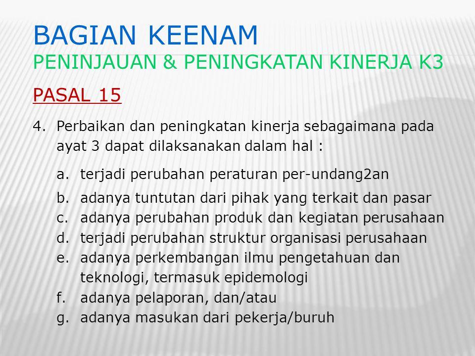 BAGIAN KEENAM Peninjauan & peningkatan kinerja k3 PASAL 15
