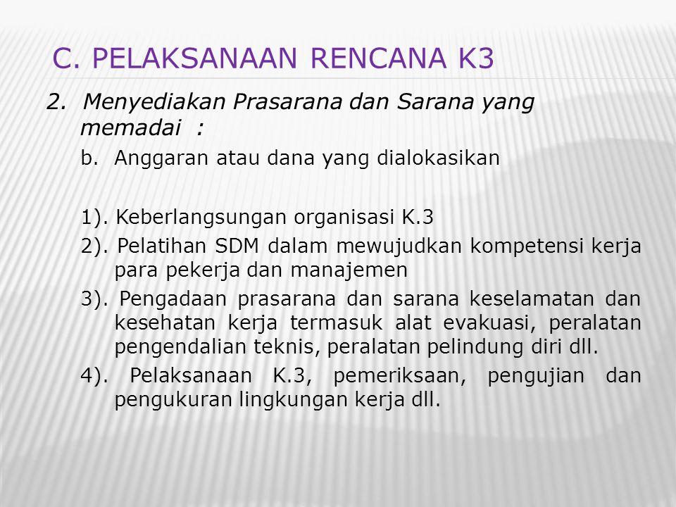 C. PELAKSANAAN RENCANA K3