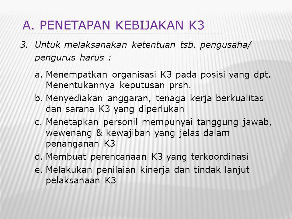 A. PENETAPAN KEBIJAKAN K3