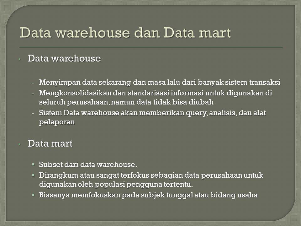 Data warehouse dan Data mart