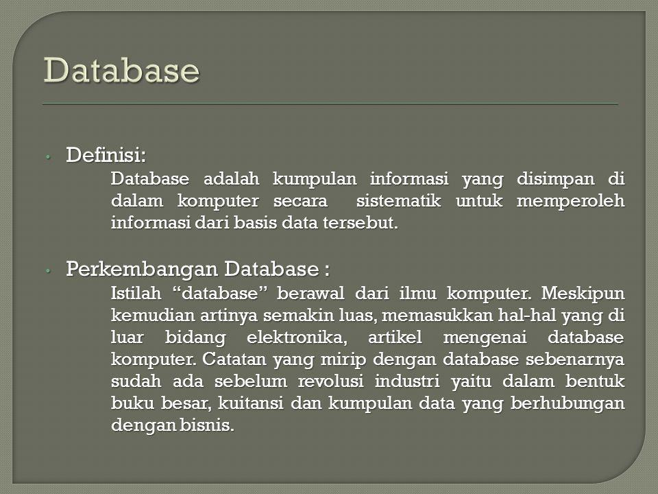 Database Definisi: Perkembangan Database :