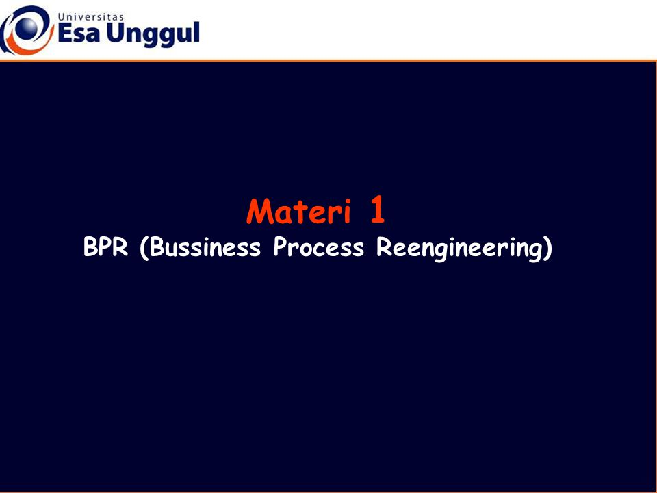 BPR (Bussiness Process Reengineering)