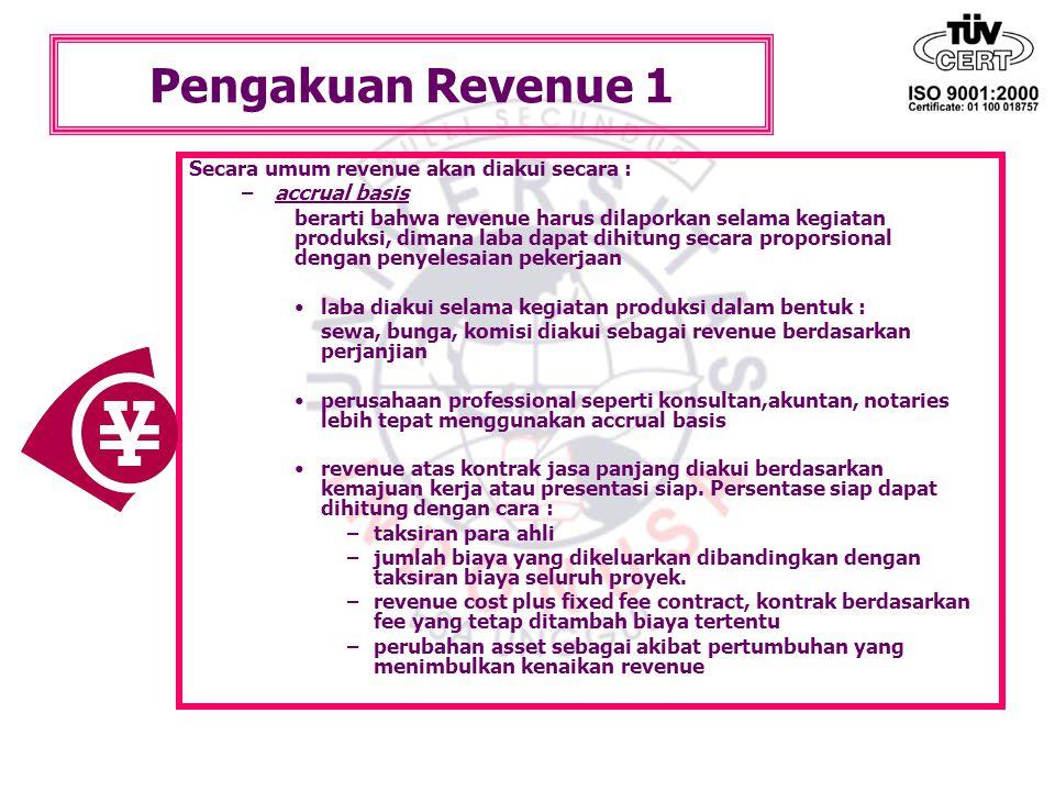 Pengakuan Revenue 1 Secara umum revenue akan diakui secara :