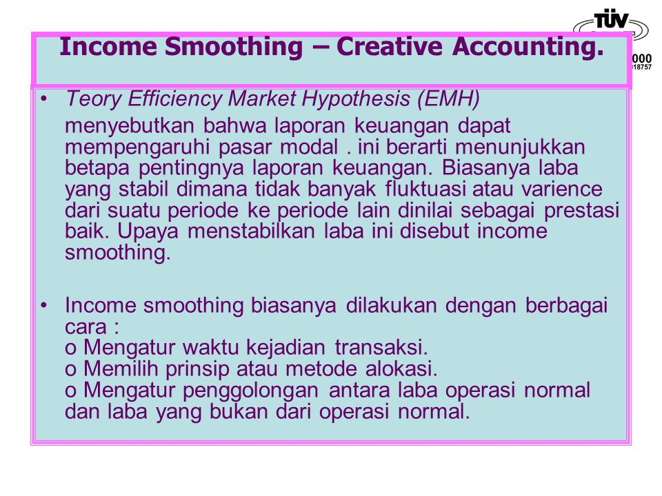 Income Smoothing – Creative Accounting.