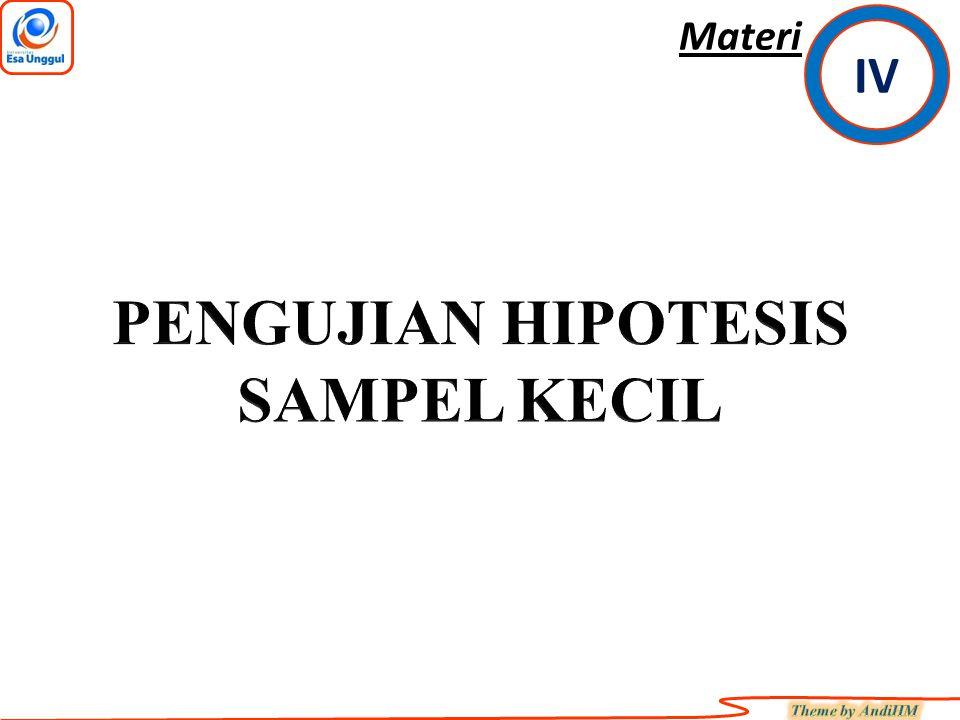 PENGUJIAN HIPOTESIS SAMPEL KECIL