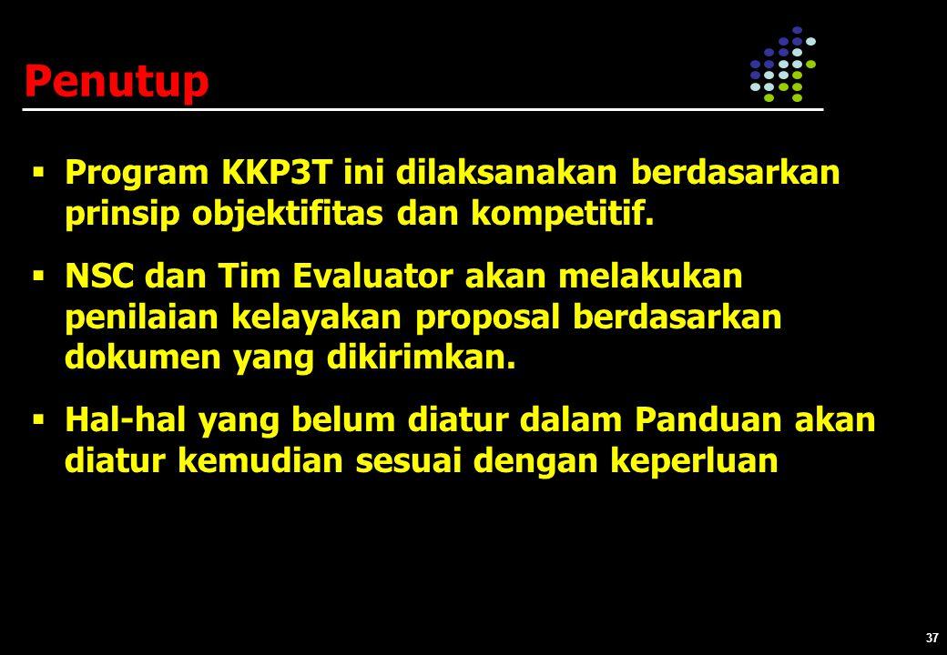 Penutup Program KKP3T ini dilaksanakan berdasarkan prinsip objektifitas dan kompetitif.