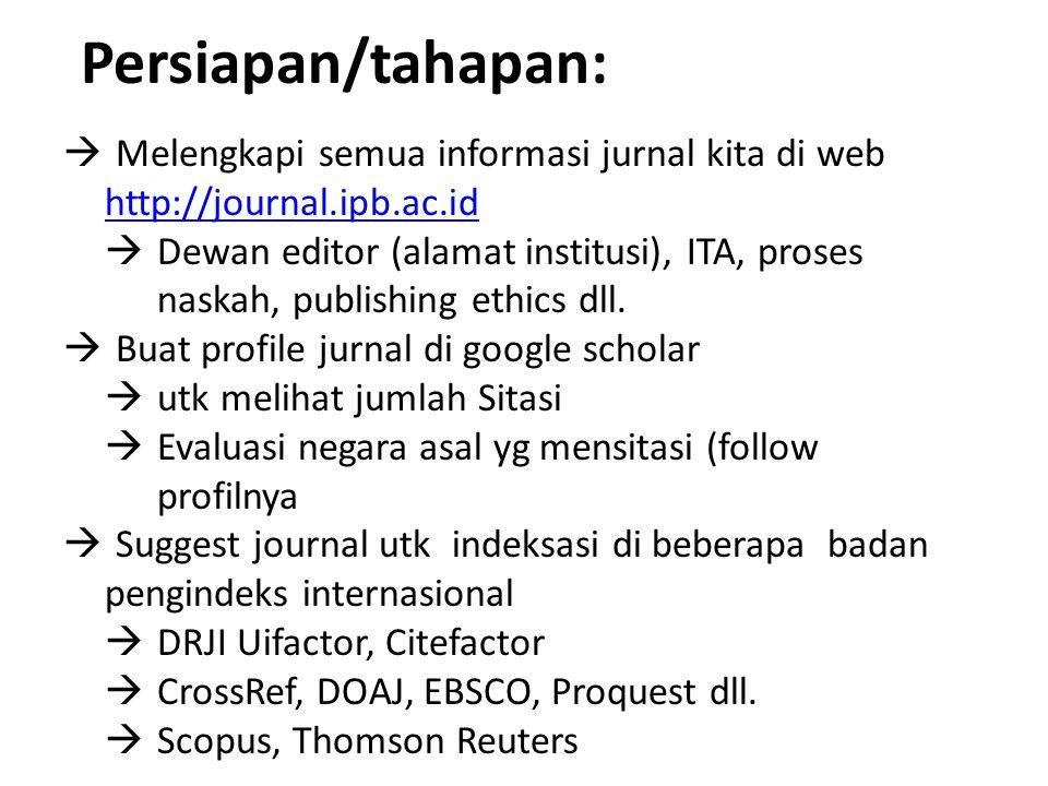 Persiapan/tahapan: Melengkapi semua informasi jurnal kita di web http://journal.ipb.ac.id.