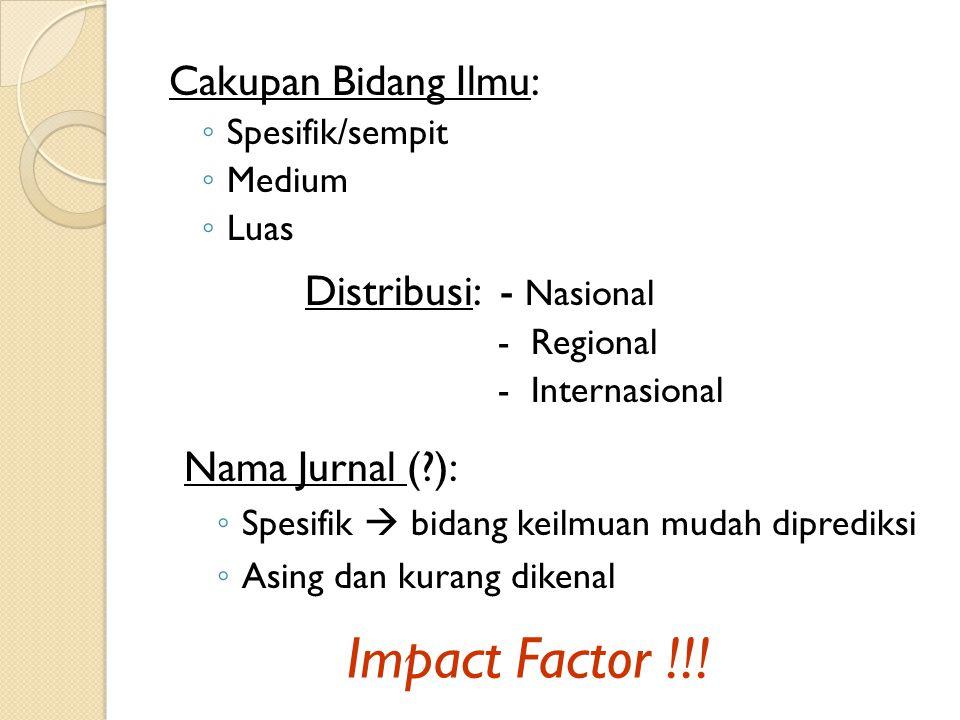 Impact Factor !!! Cakupan Bidang Ilmu: Distribusi: - Nasional