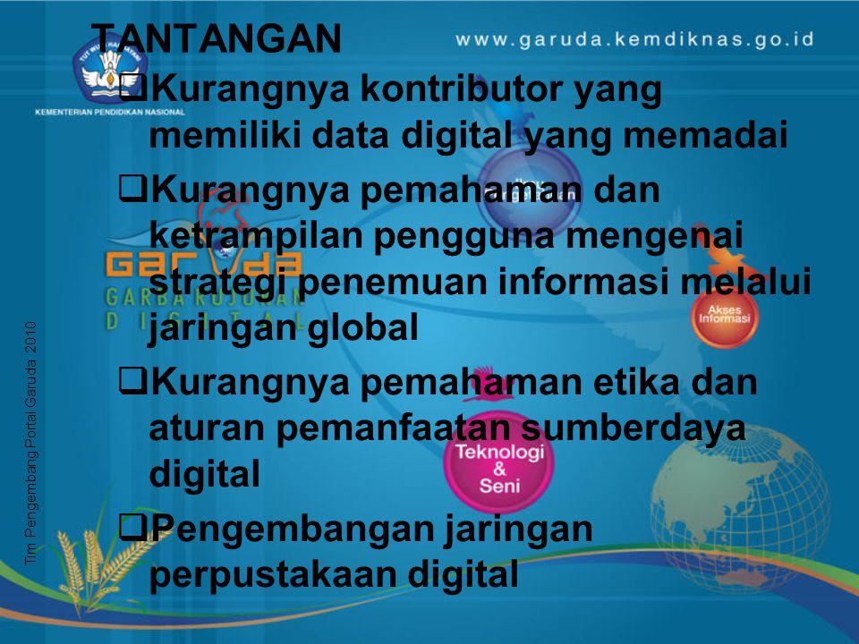 TANTANGAN Kurangnya kontributor yang memiliki data digital yang memadai.