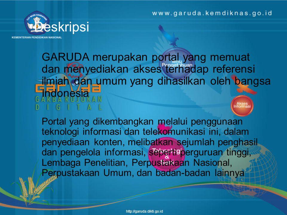Deskripsi GARUDA merupakan portal yang memuat dan menyediakan akses terhadap referensi ilmiah dan umum yang dihasilkan oleh bangsa Indonesia.