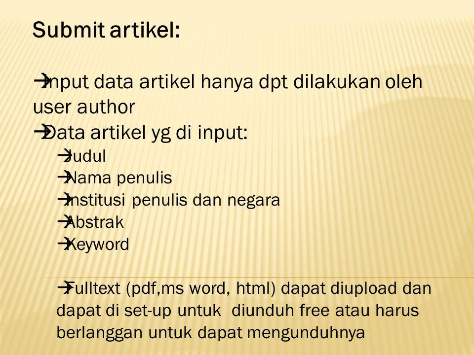 Submit artikel: Input data artikel hanya dpt dilakukan oleh user author. Data artikel yg di input: