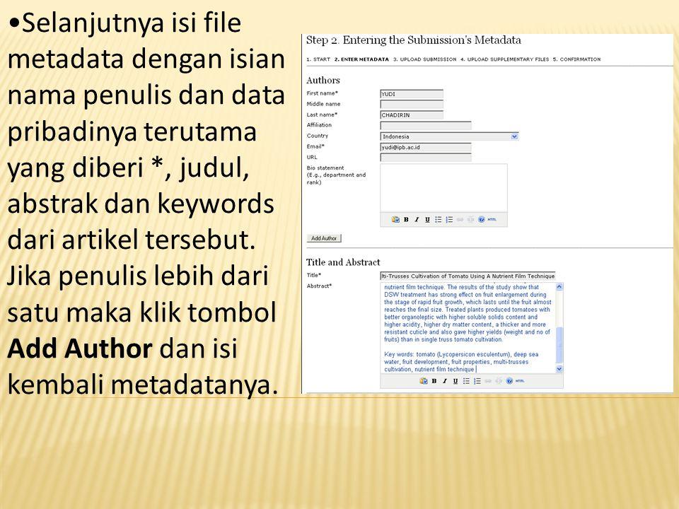 Selanjutnya isi file metadata dengan isian nama penulis dan data pribadinya terutama yang diberi *, judul, abstrak dan keywords dari artikel tersebut.