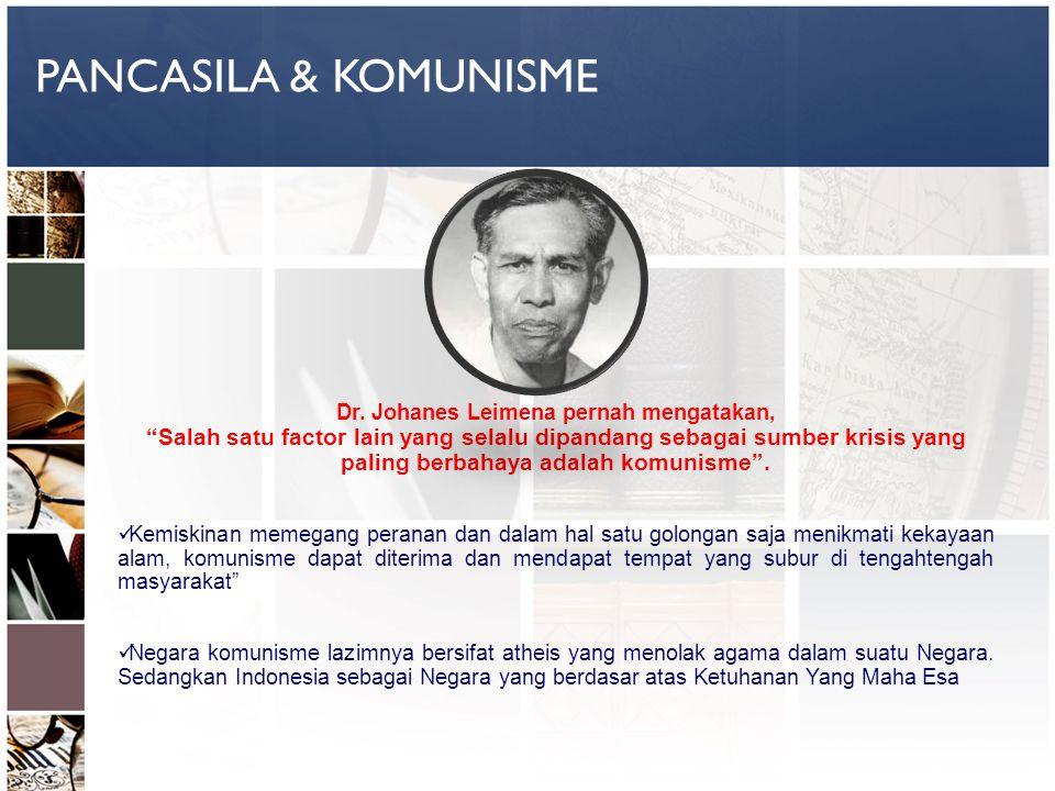Dr. Johanes Leimena pernah mengatakan,