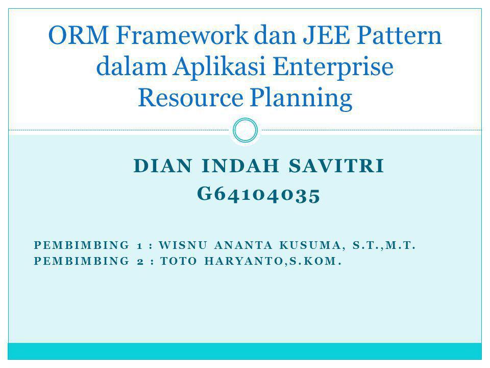 ORM Framework dan JEE Pattern dalam Aplikasi Enterprise Resource Planning