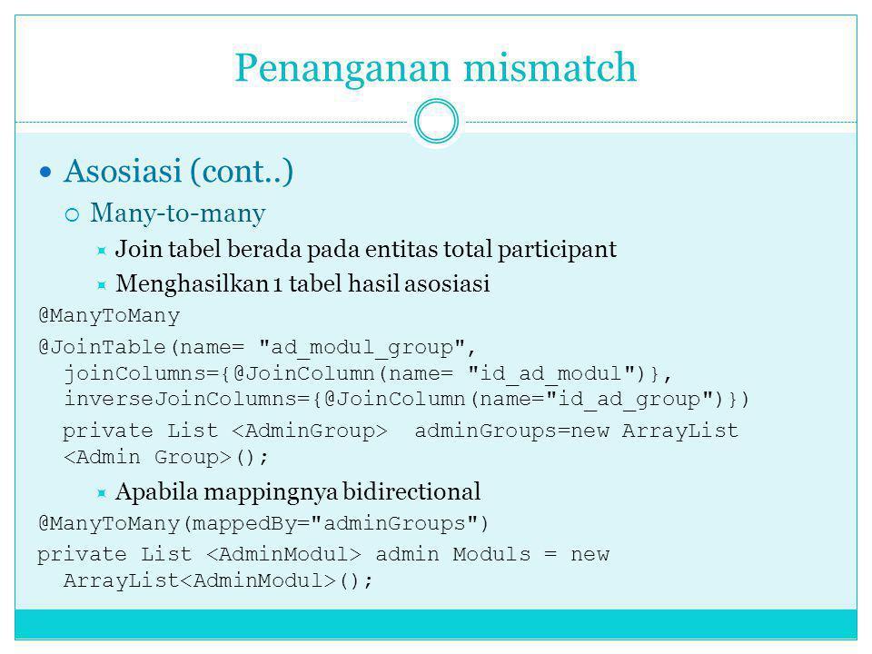 Penanganan mismatch Asosiasi (cont..) Many-to-many