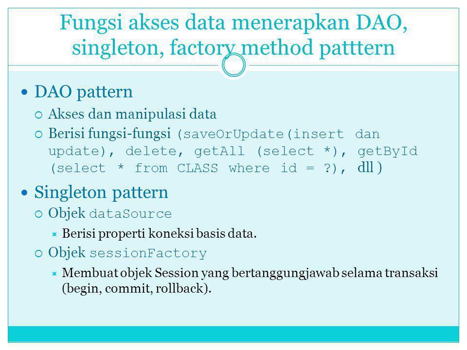 Fungsi akses data menerapkan DAO, singleton, factory method patttern