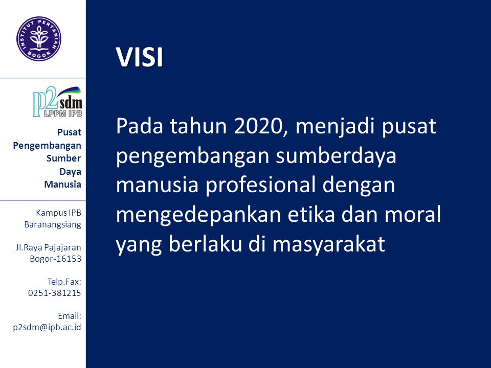 VISI Pada tahun 2020, menjadi pusat pengembangan sumberdaya manusia profesional dengan mengedepankan etika dan moral yang berlaku di masyarakat.