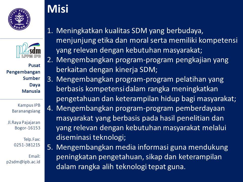 Misi Meningkatkan kualitas SDM yang berbudaya, menjunjung etika dan moral serta memiliki kompetensi yang relevan dengan kebutuhan masyarakat;