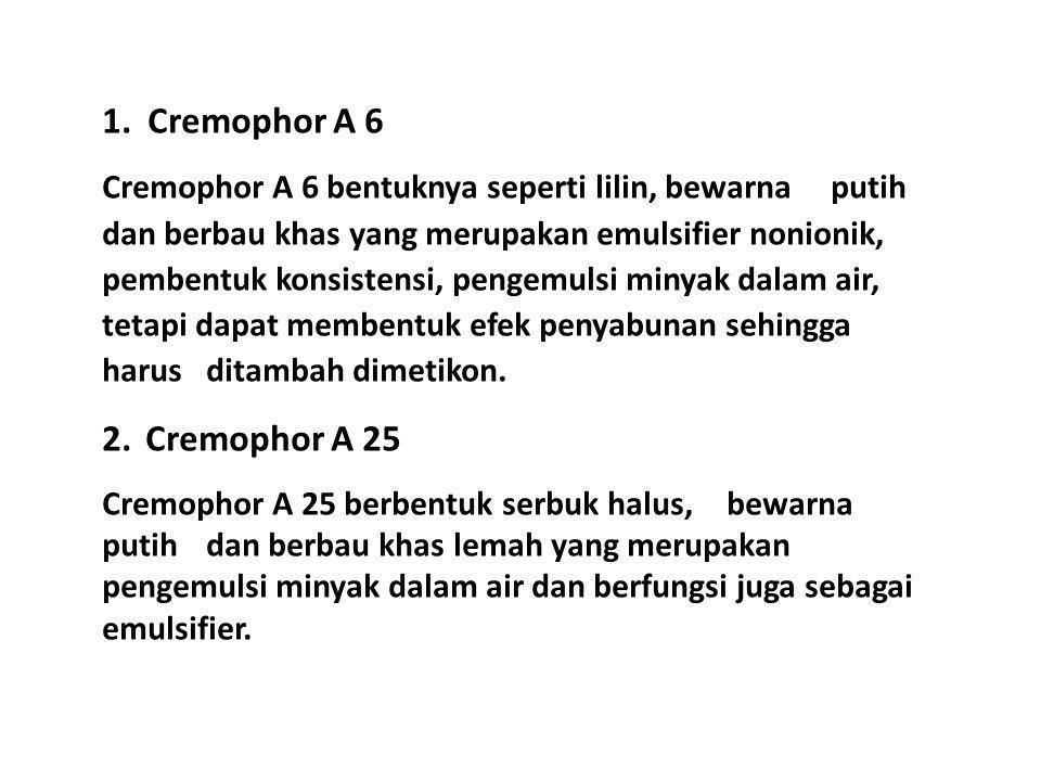 1. Cremophor A 6 2. Cremophor A 25