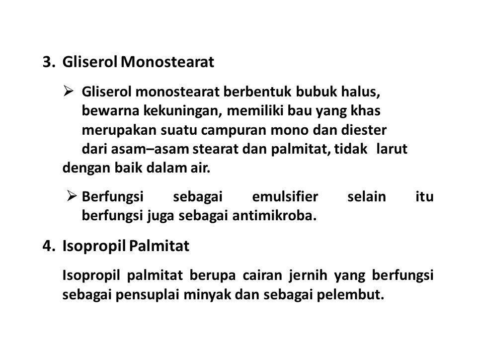 3. Gliserol Monostearat Isopropil Palmitat
