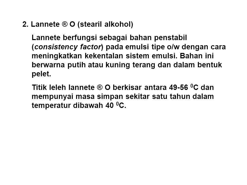 2. Lannete ® O (stearil alkohol)