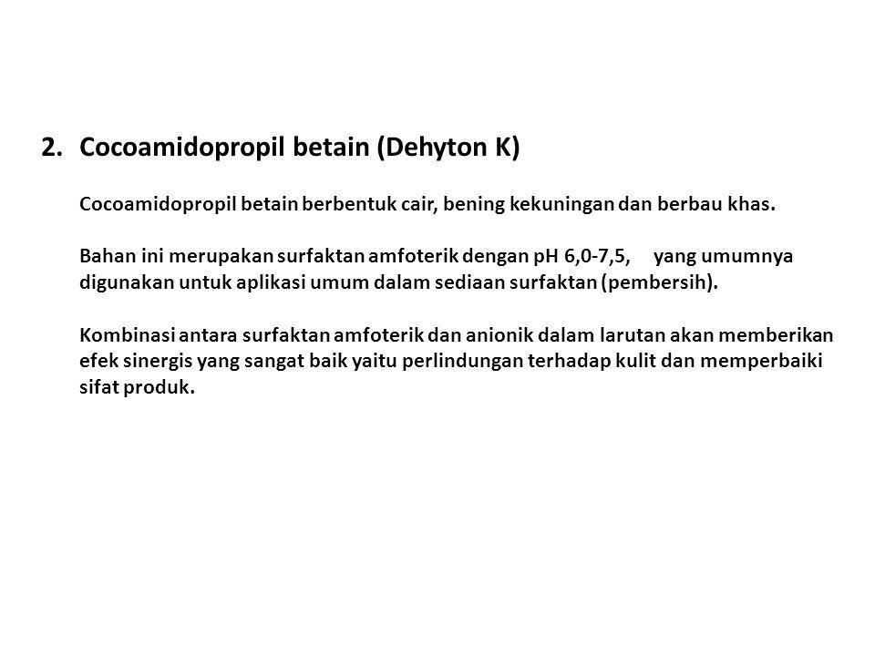 2. Cocoamidopropil betain (Dehyton K)