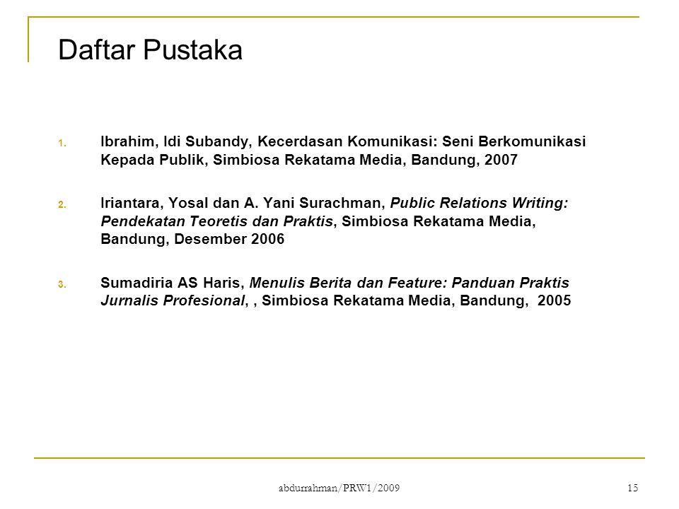 Daftar Pustaka Ibrahim, Idi Subandy, Kecerdasan Komunikasi: Seni Berkomunikasi Kepada Publik, Simbiosa Rekatama Media, Bandung, 2007.