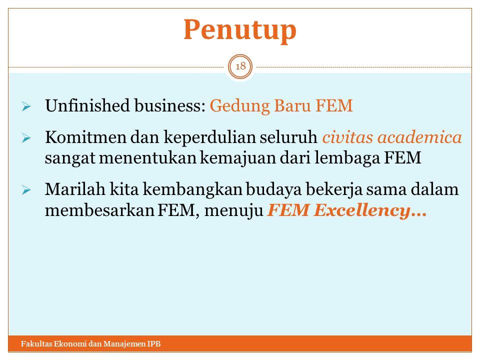 Penutup Unfinished business: Gedung Baru FEM