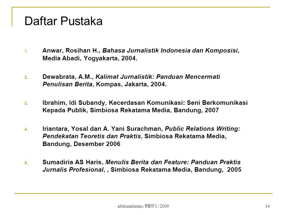 Daftar Pustaka Anwar, Rosihan H., Bahasa Jurnalistik Indonesia dan Komposisi, Media Abadi, Yogyakarta, 2004.
