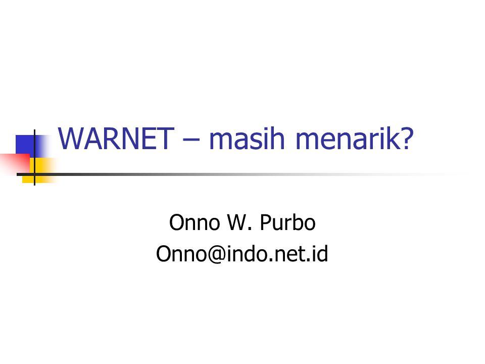 Onno W. Purbo Onno@indo.net.id