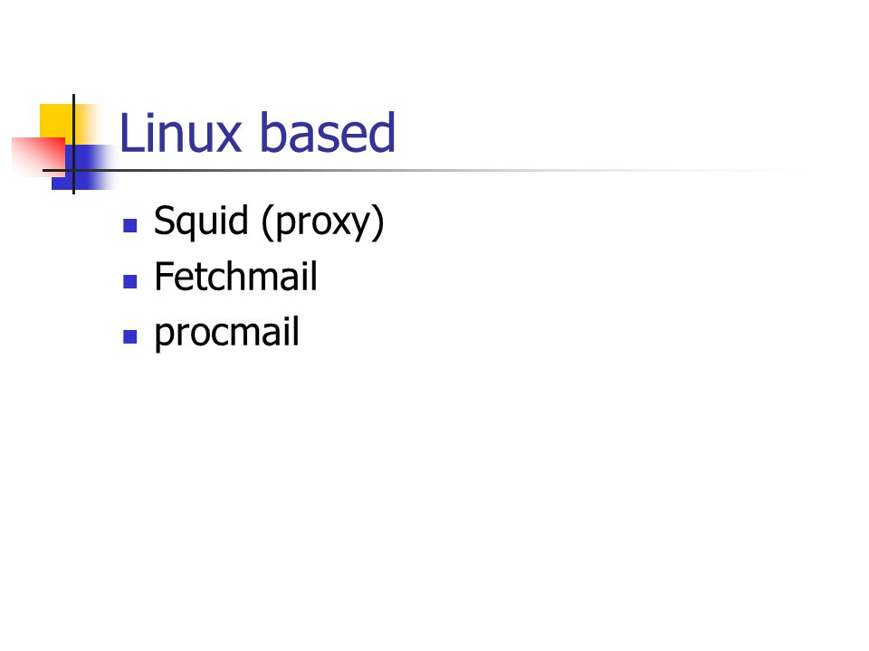 Linux based Squid (proxy) Fetchmail procmail