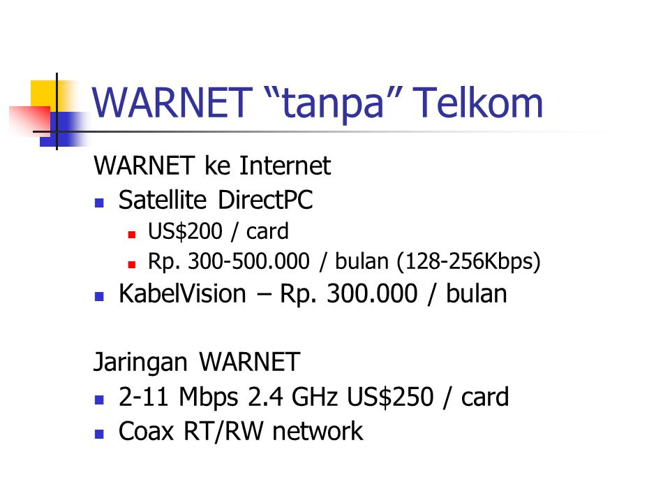 WARNET tanpa Telkom WARNET ke Internet Satellite DirectPC