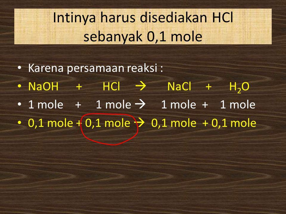 Intinya harus disediakan HCl sebanyak 0,1 mole