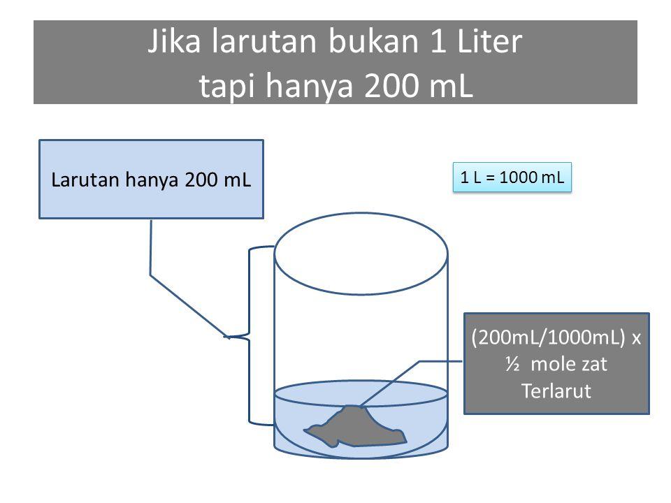 Jika larutan bukan 1 Liter tapi hanya 200 mL