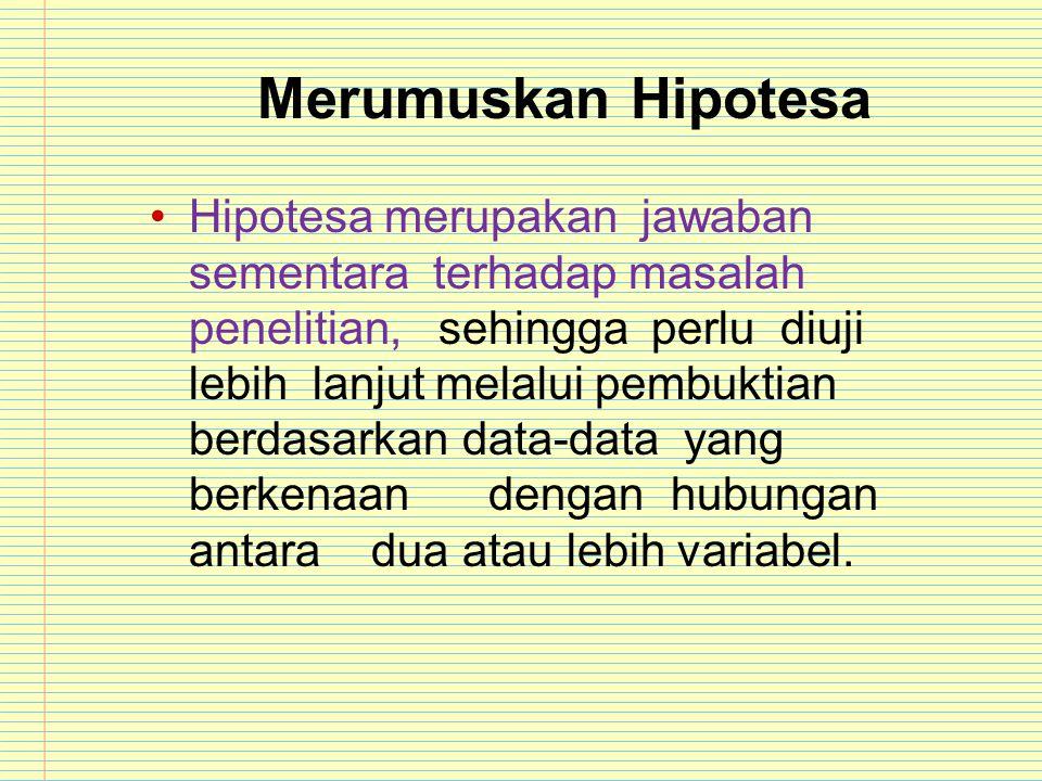 Merumuskan Hipotesa