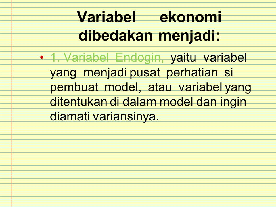 Variabel ekonomi dibedakan menjadi: