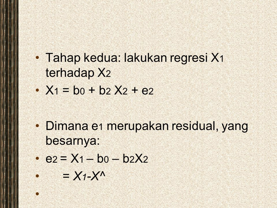 Tahap kedua: lakukan regresi X1 terhadap X2