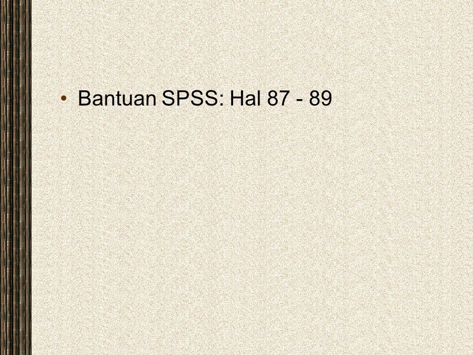 Bantuan SPSS: Hal 87 - 89