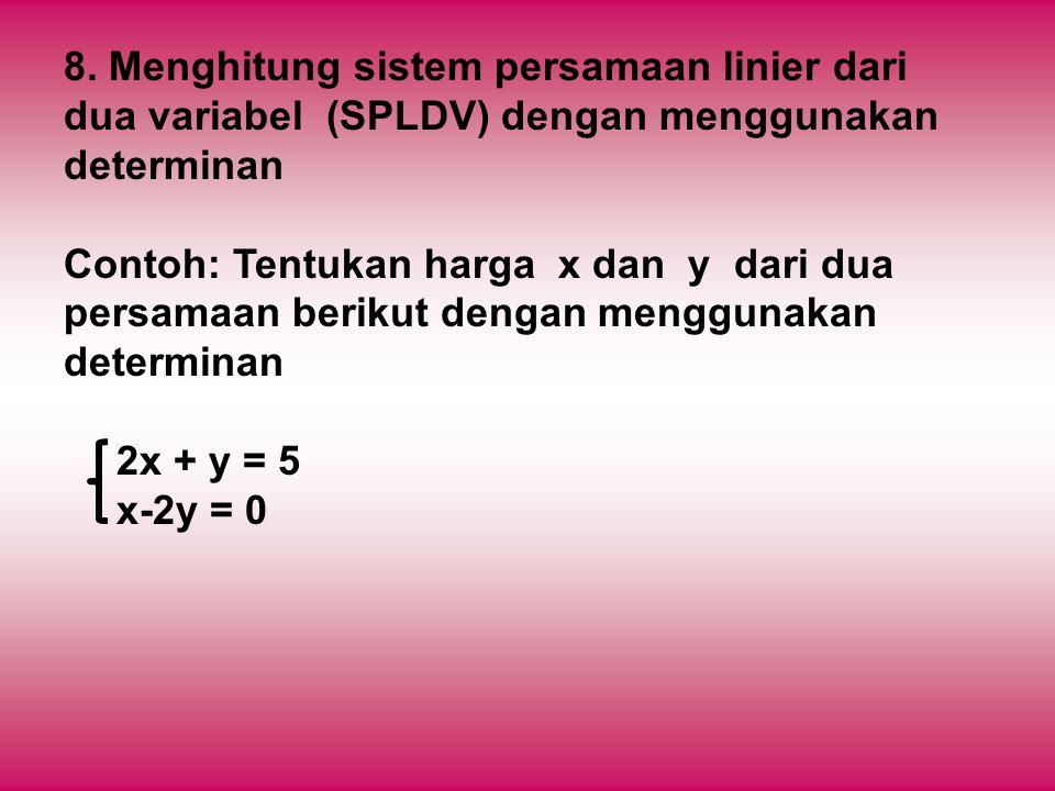8. Menghitung sistem persamaan linier dari dua variabel (SPLDV) dengan menggunakan determinan